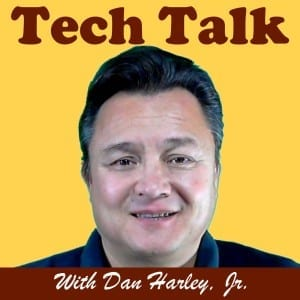 Tech Talk With Dan Harley